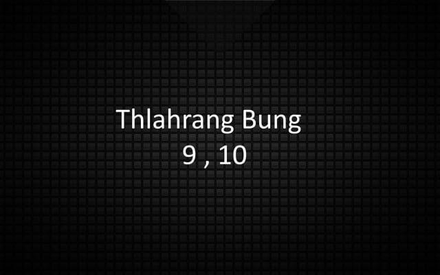 Thlahrang: Bung 9, 10