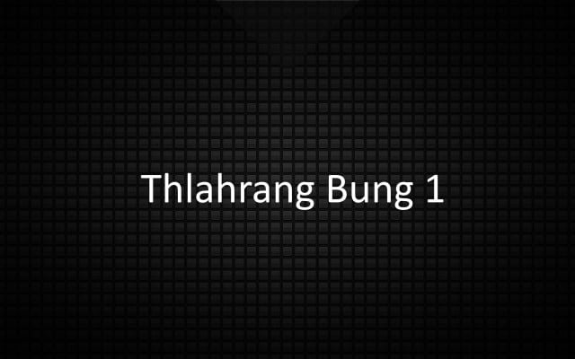 Thlahrang Bung 1